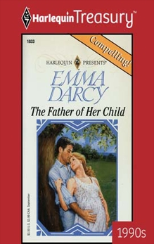 THE FATHER OF HER CHILD, Darcy, Emma