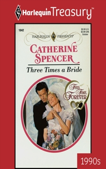 THREE TIMES A BRIDE, Spencer, Catherine