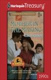MOTHER IN THE MAKING, James, Ellen