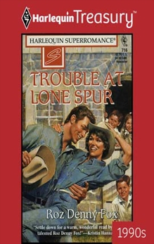 TROUBLE AT LONE SPUR, Fox, Roz Denny