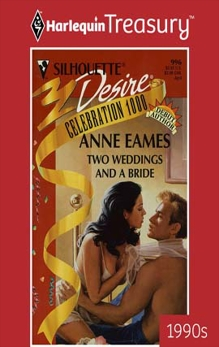 TWO WEDDINGS AND A BRIDE, Eames, Anne