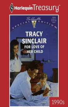 FOR LOVE OF HER CHILD, Sinclair, Tracy