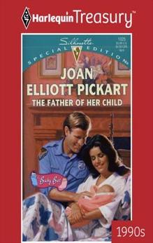 THE FATHER OF HER CHILD, Pickart, Joan Elliott