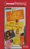 LET'S GET MOMMY MARRIED, Ferrarella, Marie