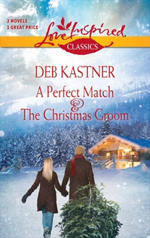 A Perfect Match and The Christmas Groom: An Anthology, Kastner, Deb