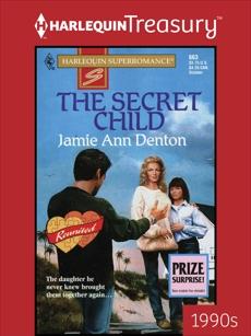 THE SECRET CHILD, Denton, Jamie Ann