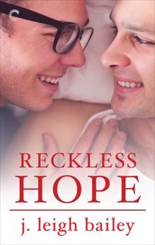 Reckless Hope, bailey, j. leigh