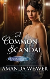 A Common Scandal: A Victorian Historical Romance, Weaver, Amanda