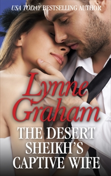 The Desert Sheikh's Captive Wife, Graham, Lynne