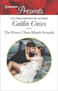 The Prince's Nine-Month Scandal: A Secret Baby Romance, Crews, Caitlin
