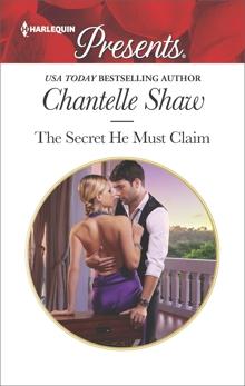 The Secret He Must Claim: A Secret Baby Romance, Shaw, Chantelle