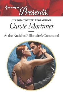 At the Ruthless Billionaire's Command, Mortimer, Carole