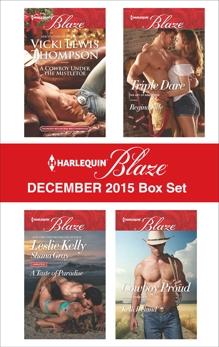 Harlequin Blaze December 2015 Box Set: An Anthology, Thompson, Vicki Lewis & Kelly, Leslie & Ireland, Kelli & Gray, Shana & Kyle, Regina