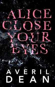 Alice Close Your Eyes, Dean, Averil