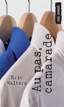 Au pas, camarade, Walters, Eric