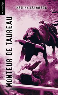 Monteur de Taureau, Halvorson, Marilyn