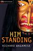 Him Standing, Wagamese, Richard