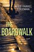 Boardwalk, Coleman, Reed Farrel