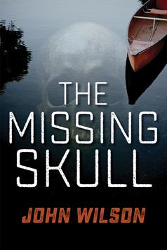 Missing Skull, The (7 Prequels), Wilson, John