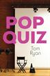 Pop Quiz, Ryan, Tom