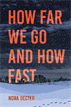 How Far We Go and How Fast, Decter, Nora