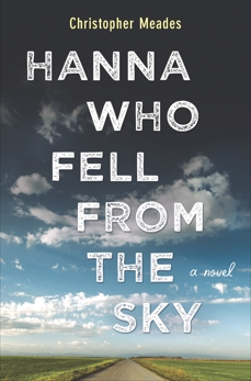 Hanna Who Fell from the Sky: A Novel, Meades, Christopher