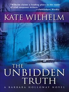The Unbidden Truth, Wilhelm, Kate
