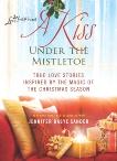 A Kiss Under the Mistletoe, Sander, Jennifer Basye