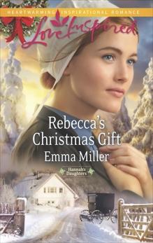 Rebecca's Christmas Gift: A Fresh-Start Family Romance, Miller, Emma