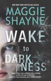 WAKE TO DARKNESS, Shayne, Maggie