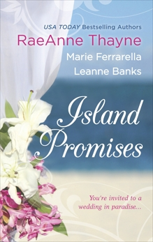 Island Promises: An Anthology, Ferrarella, Marie & Banks, Leanne & Thayne, Raeanne & Thayne, RaeAnne