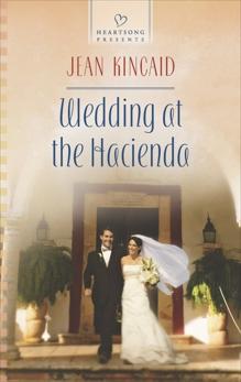 Wedding at the Hacienda, Kincaid, Jean