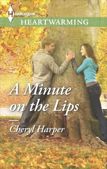 A Minute on the Lips: A Clean Romance, Harper, Cheryl