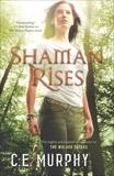 Shaman Rises, Murphy, C.E.