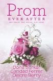 Prom Ever After: An Anthology, Sarkar, Dona & Ferrer, Caridad & Berry, Deidre