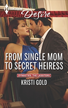 From Single Mom to Secret Heiress, Gold, Kristi