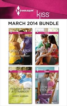 Harlequin KISS March 2014 Bundle: An Anthology