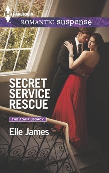Secret Service Rescue: A Protector Hero Romance, James, Elle