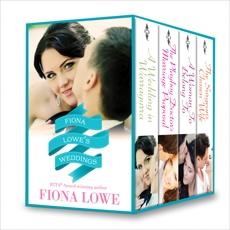 Fiona Lowe's Weddings: An Anthology