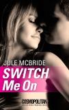 Switch Me On, McBride, Jule