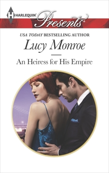 An Heiress for His Empire: An Emotional and Sensual Romance, Monroe, Lucy
