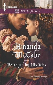 Betrayed by His Kiss, McCabe, Amanda