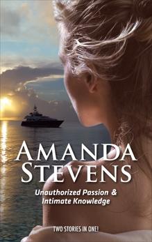 Unauthorized Passion & Intimate Knowledge: An Anthology, Stevens, Amanda