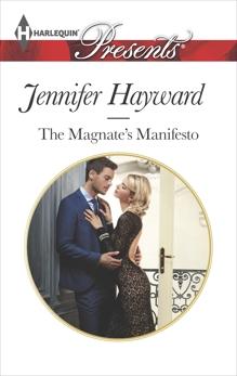 The Magnate's Manifesto: A Billionaire Boss Romance, Hayward, Jennifer