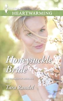 Honeysuckle Bride: A Clean Romance, Randel, Tara