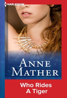 WHO RIDES A TIGER, Mather, Anne