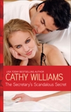 The Secretary's Scandalous Secret: A Billionaire Boss Romance, Williams, Cathy