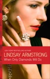 When Only Diamonds Will Do, Armstrong, Lindsay