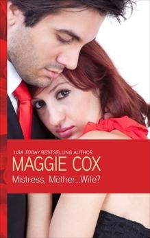 Mistress, Mother...Wife?: A Secret Baby Romance, Cox, Maggie