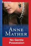No Gentle Possession, Mather, Anne
